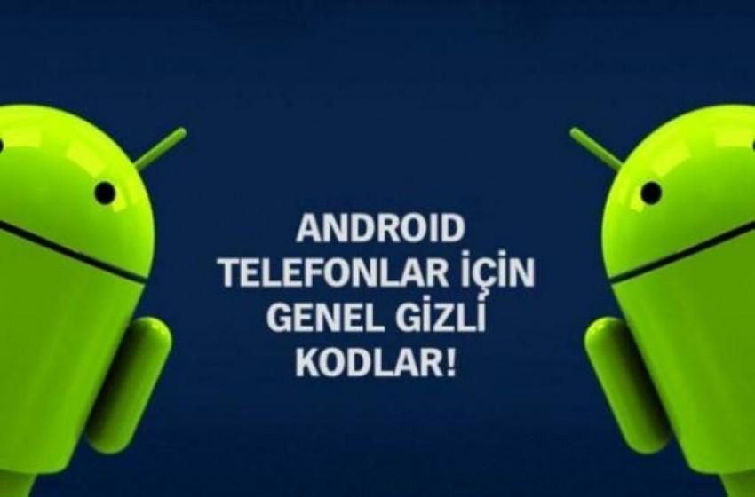 Android telefonların bilinmeyen gizli kodları!