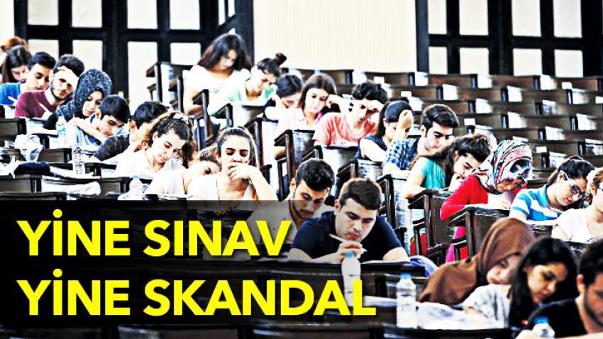 Yine sınav yine skandal