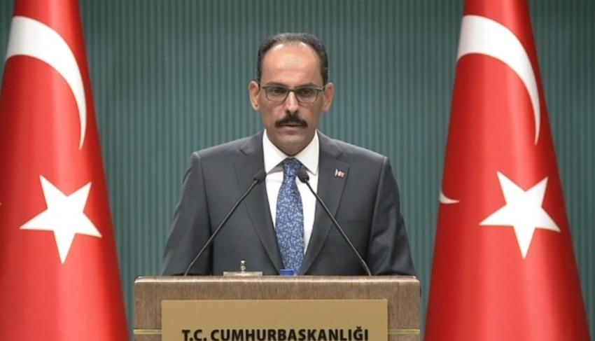 Kalın'dan önemli açıklamalar: ABD'ye tepki, İdlip...
