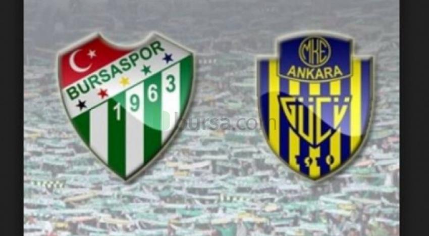 Bursaspor'un bugünkü rakibi Ankaragücü
