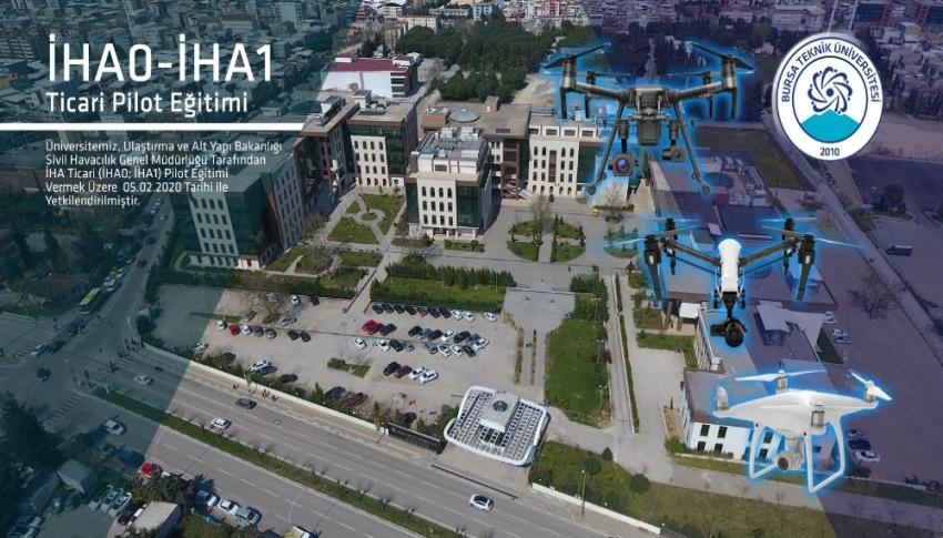 Bursa Teknik Üniversitesi'ne 'İHA Eğitim Kuruluşu' Yetkisi