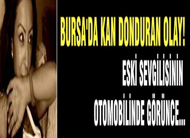 Bursa'da kan donduran olay! Eski sevgilisinin otomobilinde görünce...