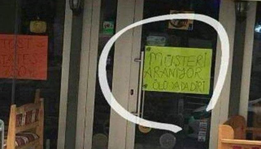 Müşteri bulamayan esnaf kapıya öyle bir şey yazdı ki...