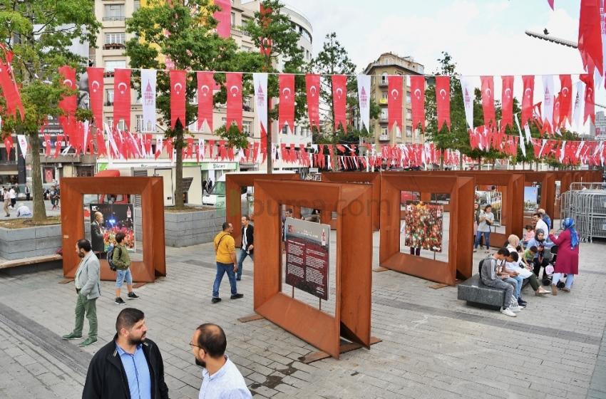 """Taksim'de """"15 Temmuz Milli Birlik Destanı"""" sergisi açıldı"""