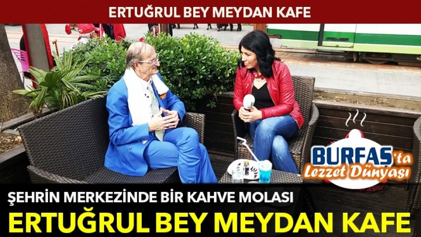 Şehrin merkezinde bir kahve molası: Ertuğrul Bey Meydan Kafe