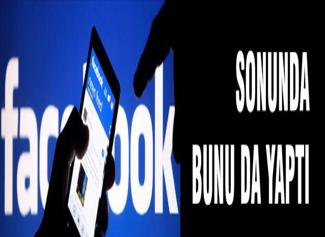 Facebook sonunda bunu da yaptı
