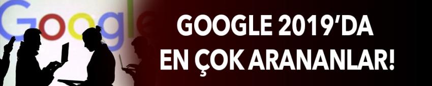 Google 2019'da en çok arananlar!