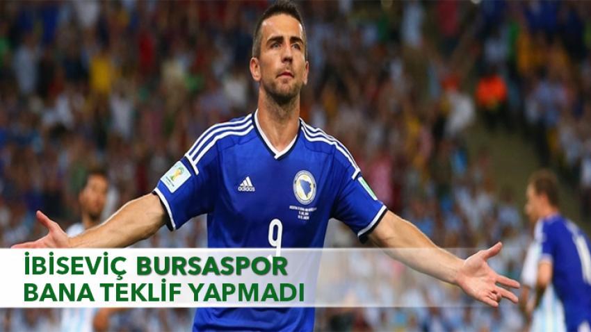 """İbiseviç """"Bursaspor'dan teklif almadım"""""""