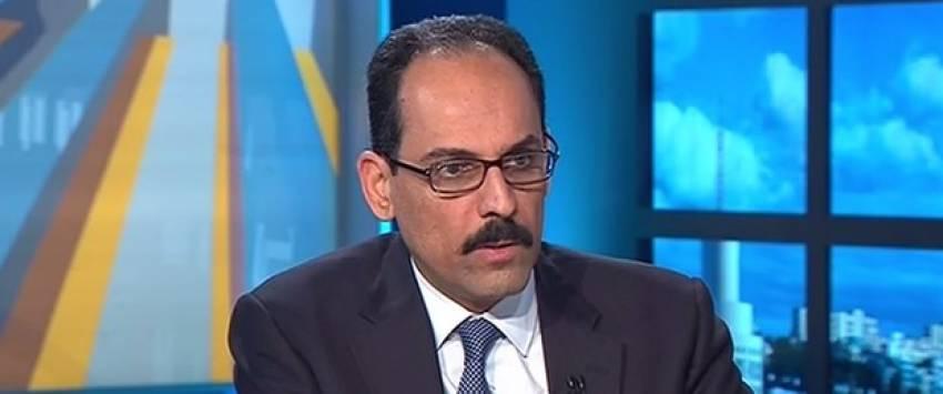 """Kalın: """"Birliklerimiz El Bab'ın içindeler"""""""
