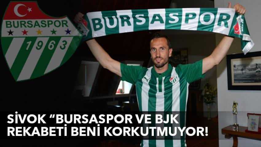 """Sivok """"Beşiktaş beni korkutmuyor!"""""""