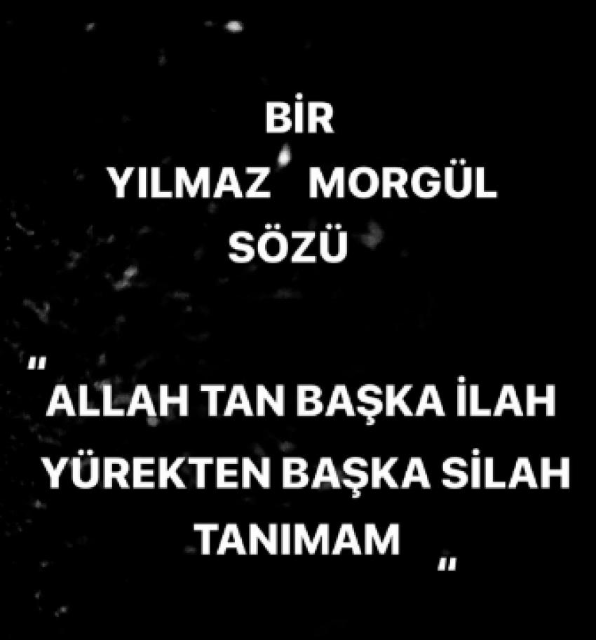 Bir Yılmaz Morgül sözü!