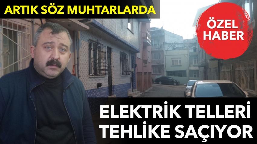 Elektrik telleri tehlike saçıyor